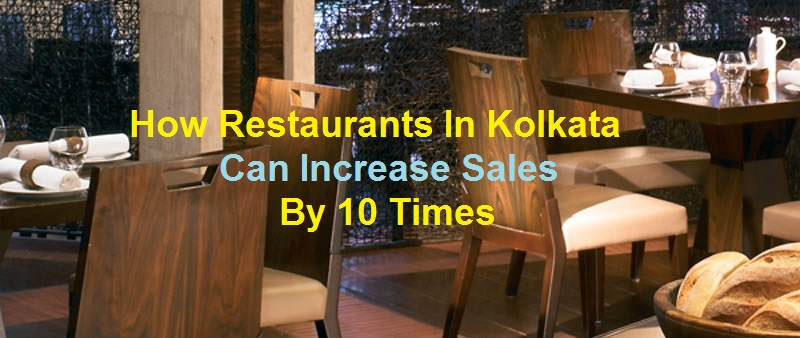 How-Restaurants-In-Kolkata-Can-Increase-Sales-By-10-Times
